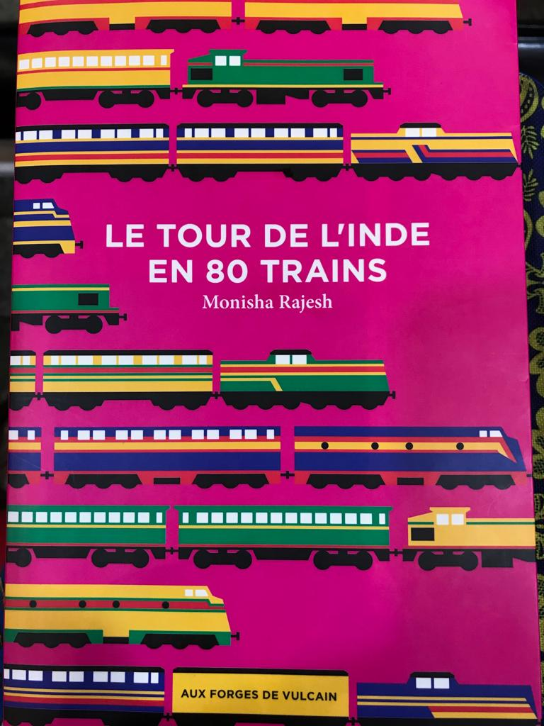 « le tour de l'Inde en 80 trains » Monisha Rajesh